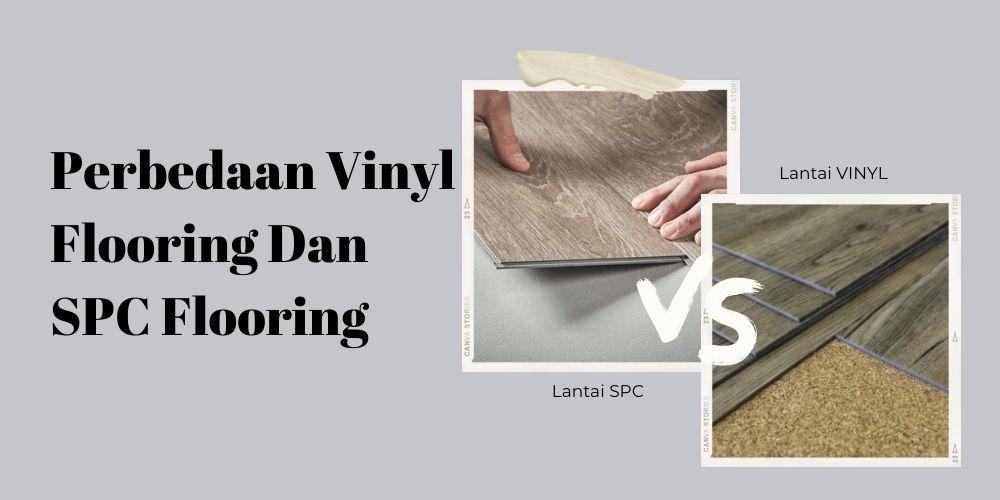 Inilah Perbedaan Vinyl Flooring Dan SPC Flooring